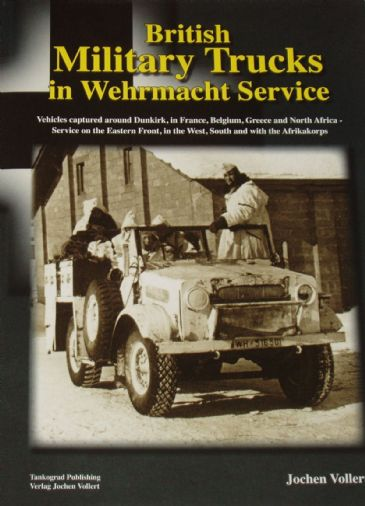 British Military Trucks in Wehrmacht Service, by Jochen Vollert